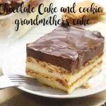 Chocolate Cake and cookie, grandmother's cake