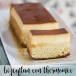 Bizcoflan (Sponge cake and Flan) with Thermomix
