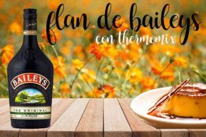 Flan de Baileys with Thermomix