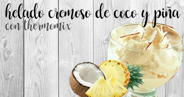 Creamy coconut and pineapple ice cream with thermomix