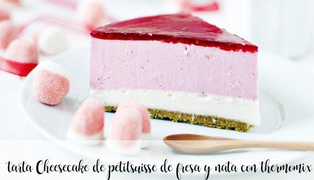 Strawberry and cream petit suisse cheesecake with thermomix