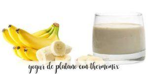 Banana yogurt with thermomix