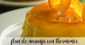 Orange flan with Thermomix
