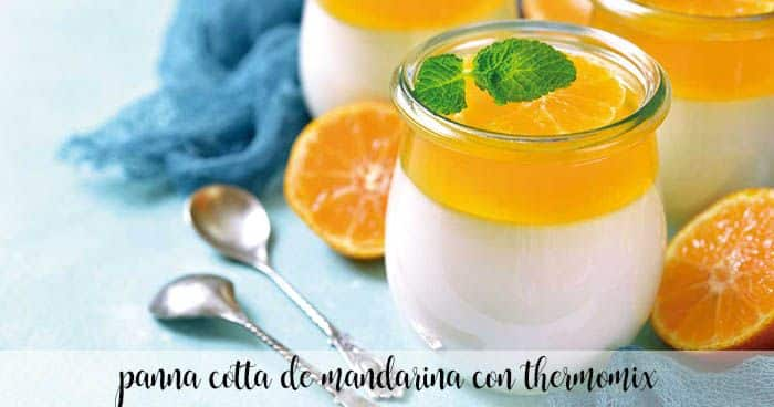 Tangerine panna cotta with thermomix