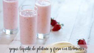 Liquid banana and strawberry yogurt with thermomix
