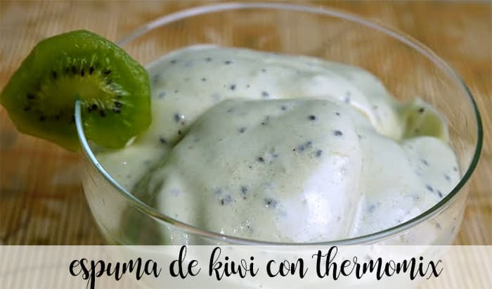 Kiwi foam with thermomix