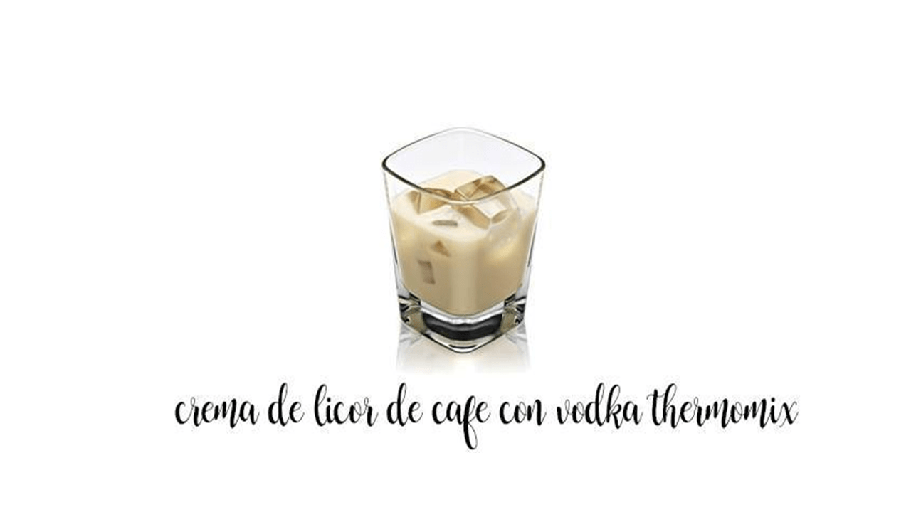 Coffee liqueur with vodka with Thermomix