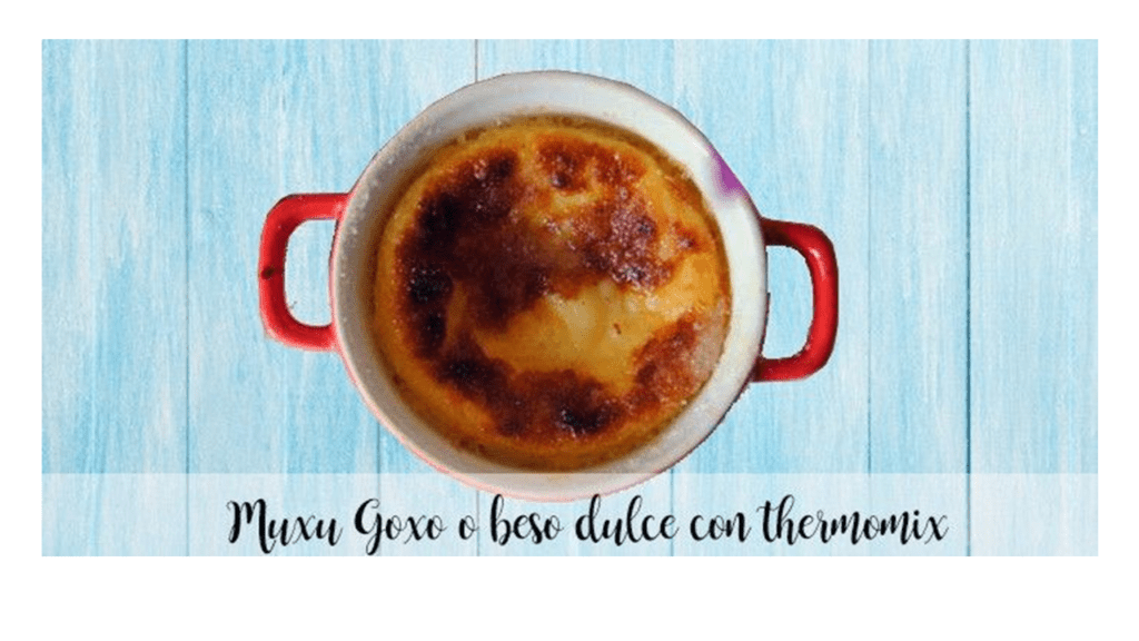 Muxu Goxo or sweet kiss with thermomix