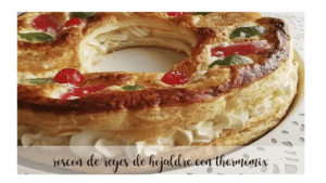 Puff pastry Roscón de Reyes with Thermomix