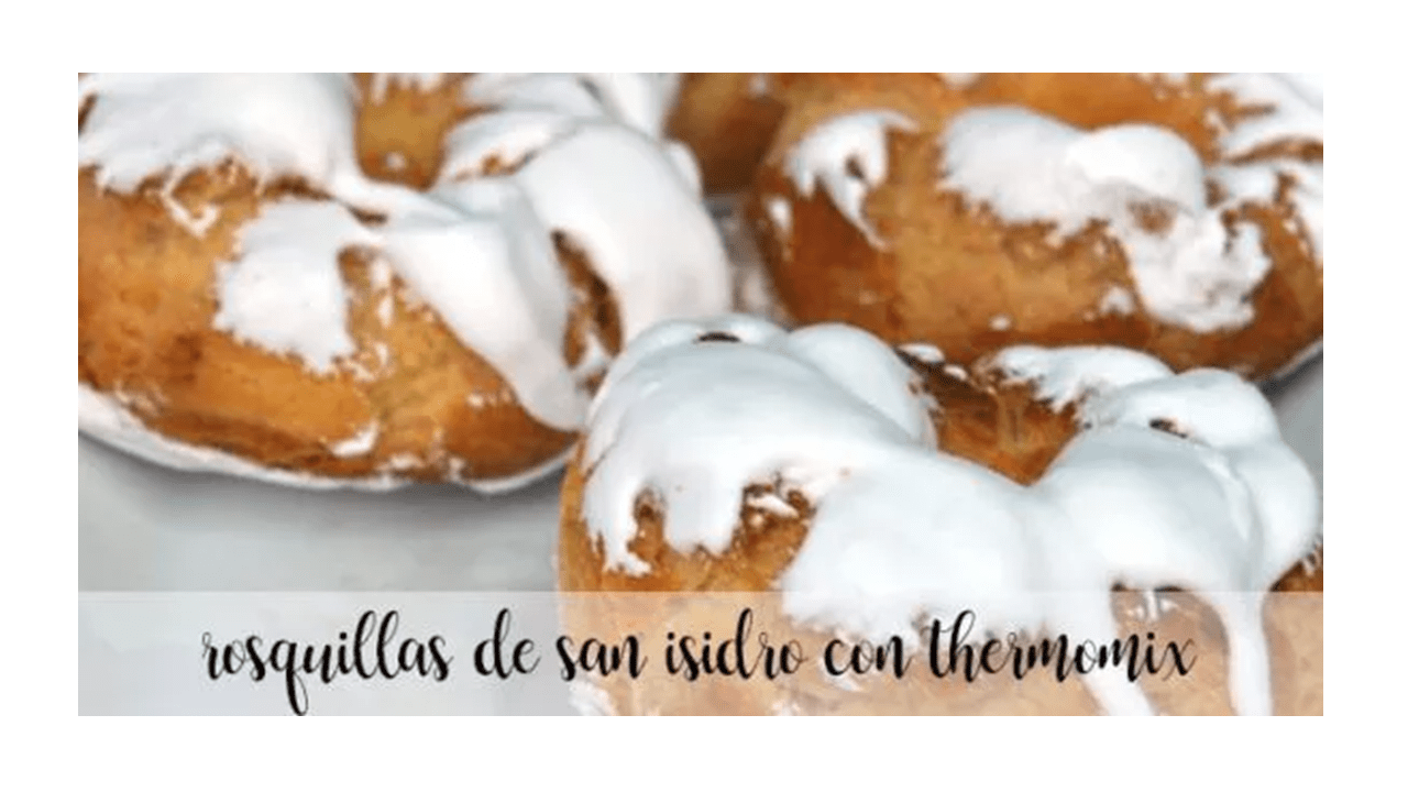 San Isidro donuts with thermomix
