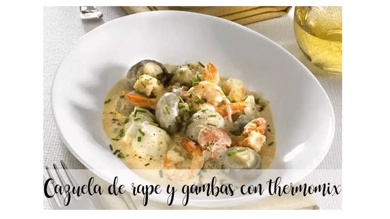 Monkfish and shrimp casserole with thermomix