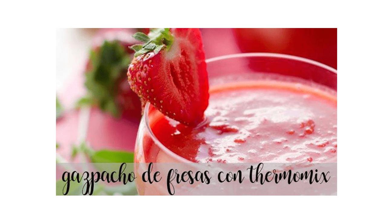 Strawberry gazpacho with thermomix