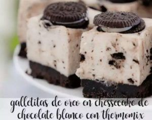 Oreo cookies in white chocolate chessecake with thermomix
