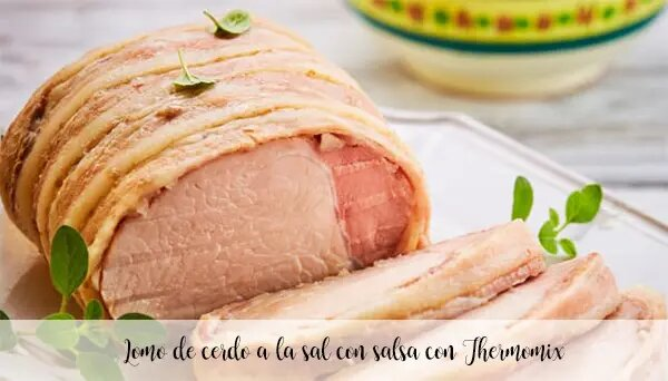 Pork loin with salt sauce with Thermomix