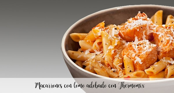 Macaroni with loin marinated with Thermomix