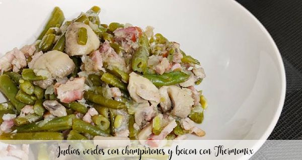Green beans with mushrooms and bacon with Thermomix