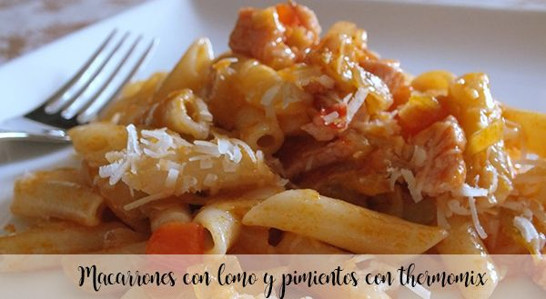 Macaroni with tenderloin and peppers with thermomix