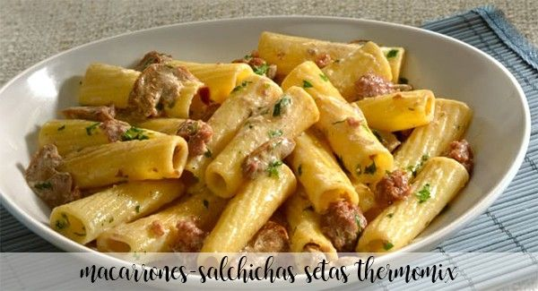 Macaroni with sausages and mushrooms with Thermomix