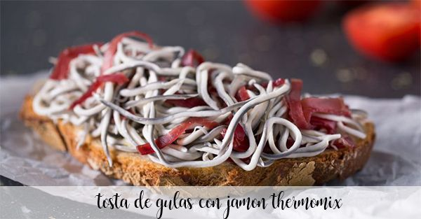 Toast of eels with ham with Thermomix
