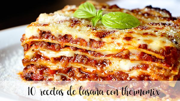 10 lasagna recipes with thermomix