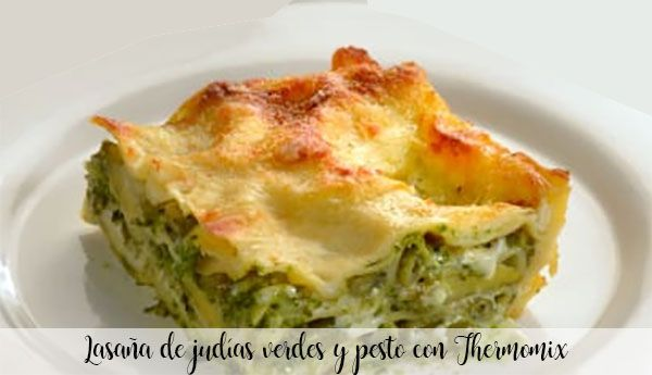 Lasagna with green beans and pesto with Thermomix