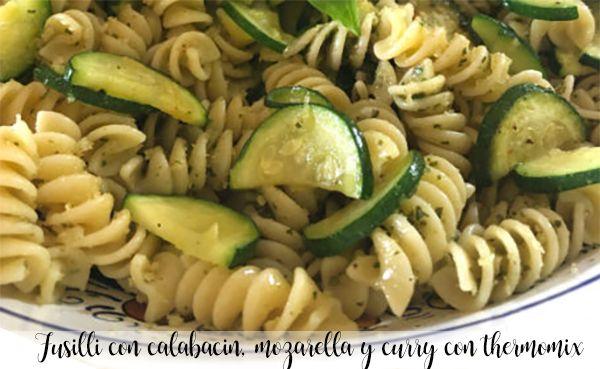 Fusilli with zucchini, mozarella and curry with thermomix