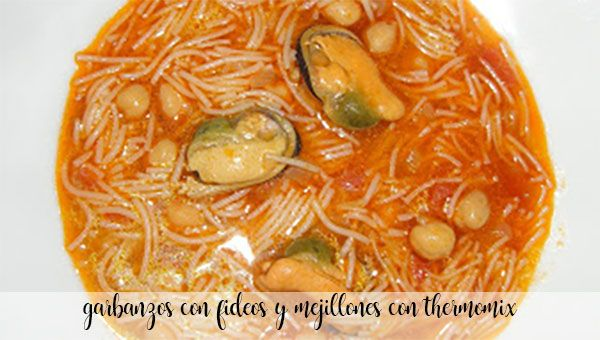 Chickpeas with noodles and mussels with Thermomix