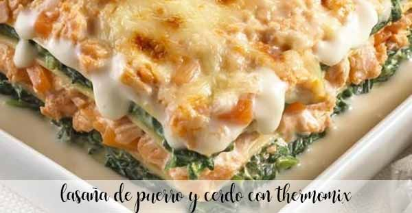 Leek and pork lasagna with Thermomix