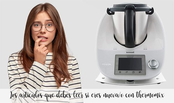 The articles you should read if you are new to thermomix