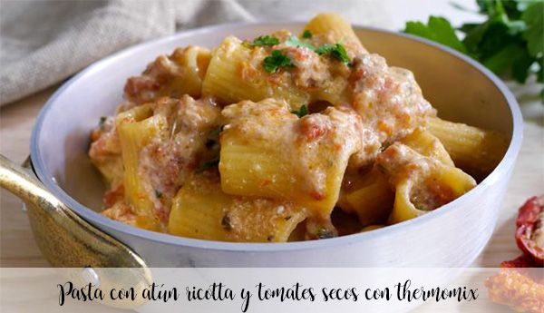 Pasta with tuna, ricotta and dried tomatoes with thermomix