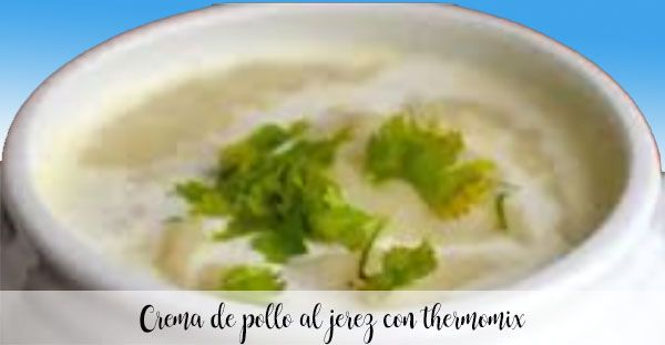 Sherry chicken cream with thermomix
