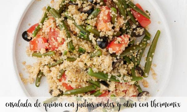 Quinoa, green beans and tuna salad with Thermomix