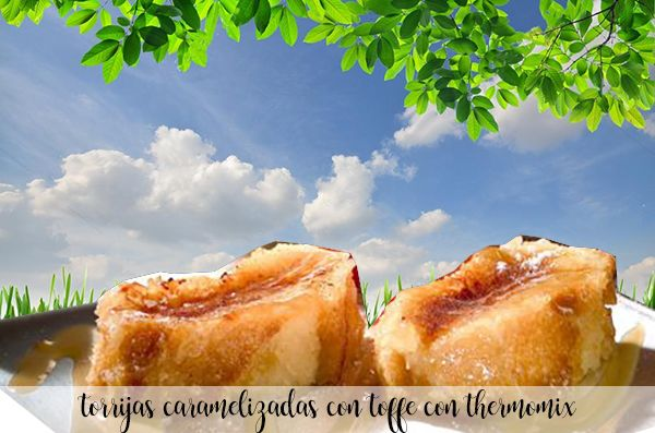 Caramelized torrijas with toffee with Thermomix